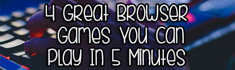 4 Great Browser Games You Can Play In 5 Minutes drunk on pop guest post banner