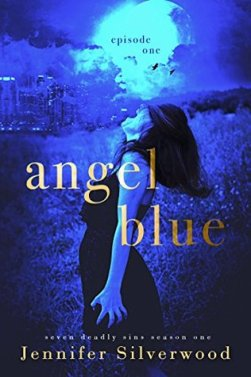 Angel Blue- Episode One (Seven Deadly Sins, #1) by Jennifer Silverwood book cover