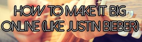 How To Make It Big Online (Like Justin Bieber) drunk on pop guest post banner