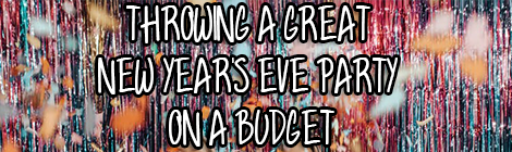 Throwing A Great New Year's Eve Party On A Budget contributed post drunk on pop guest post banner