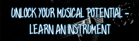 Unlock Your Musical Potential - Learn An Instrument guest post drunk on pop contributed post banner