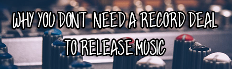 why you don_t need a record deal to release music guest post drunk on pop contributed post banner