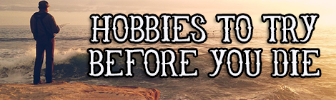 Hobbies To Try Before You Die drunk on pop contributed post banner