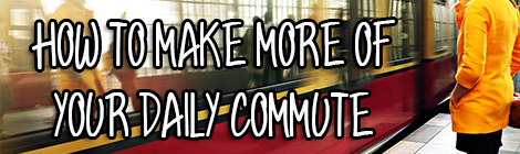 How to Make More of Your Daily Commute drunk on pop contributed post banner