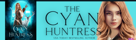 Cyan Huntress Book Blitz banner Feb 22-26