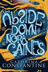The Upside Down of Nora Gaines by Cathrina Constantine book cover