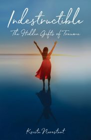 Indestructible: The Hidden Gifts of Trauma book cover